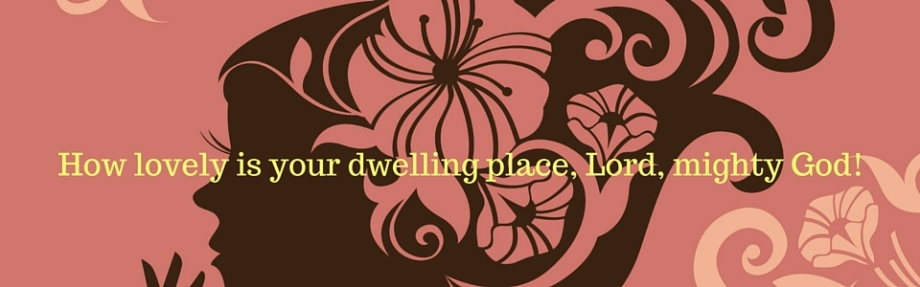 how lovely your dwelling